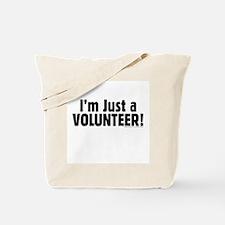 """I'm Just a Volunteer"" Tote Bag"