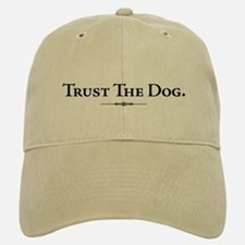 """Trust the Dog"" Baseball Baseball Cap"