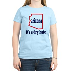 Arizona: A Dry Hate Women's Light T-Shirt