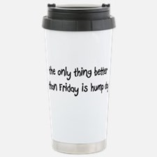 the only thing better than Fr Travel Mug