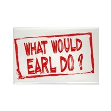 What Would Earl Do? Magnet