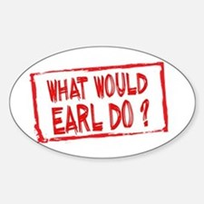 What Would Earl Do? Decal
