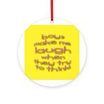 Boys Make Me Laugh Ornament (Round)