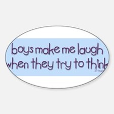 Boys Make Me Laugh Oval Decal