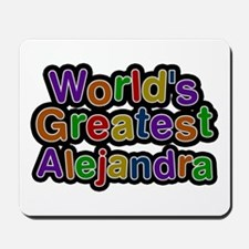 World's Greatest Alejandra Mousepad