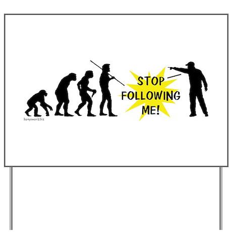 Stop Following! Yard Sign