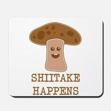 Shiitake Happens Mousepad