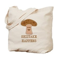 Shiitake Happens Tote Bag