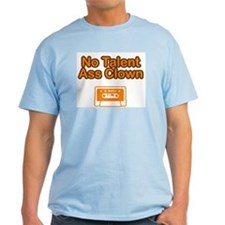 No Talent Ass Clown T-Shirt (Light Colors)