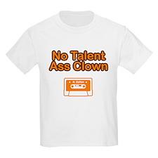 No Talent Ass Clown Kids T-Shirt