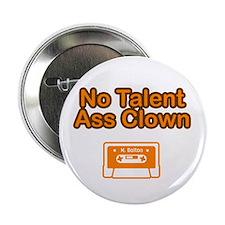 No Talent Ass Clown Button