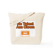 No Talent Ass Clown Tote Bag