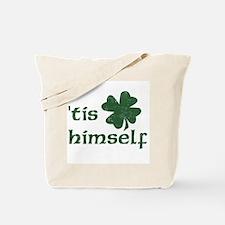 'Tis Himself Tote Bag
