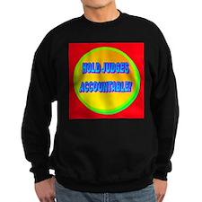 HOLD JUDGES ACCOUNTABLE! Sweatshirt