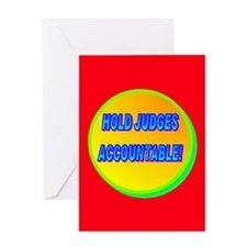 HOLD JUDGES ACCOUNTABLE! Greeting Card