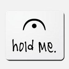 hold me (light) Mousepad