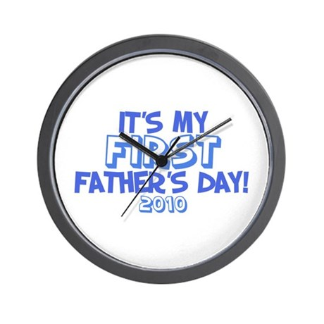 It's My First Father's Day 2010 Wall Clock