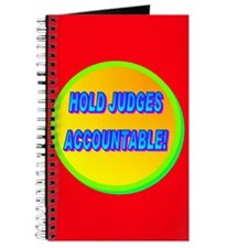 HOLD JUDGES ACCOUNTABLE! Journal