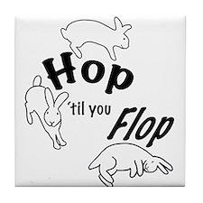 Hop Till You Flop Tile Coaster