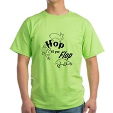 Hop Till You Flop T-Shirt