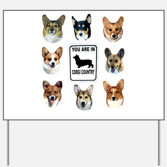 You Are in Corgi Country Yard Sign