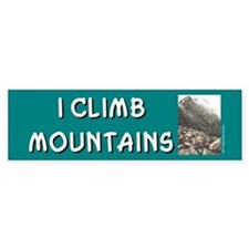 """I Climb Mountains"" Bumper Bumper Sticker"