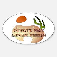 Peyote May Impair Vision Oval Decal
