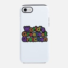 World's Greatest Gretchen iPhone 7 Tough Case