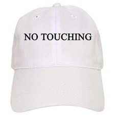 no touching Baseball Cap