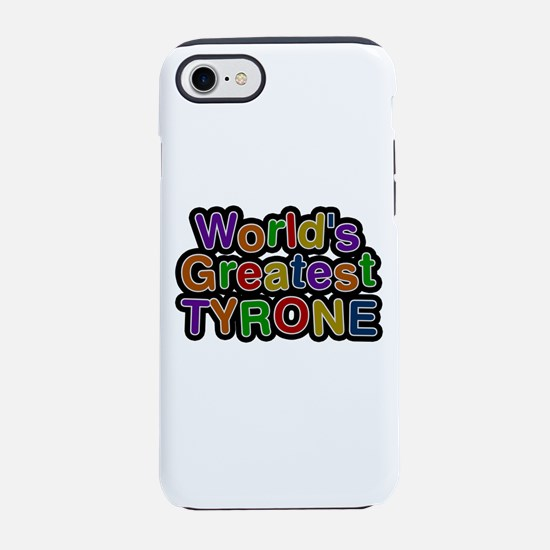 World's Greatest Tyrone iPhone 7 Tough Case
