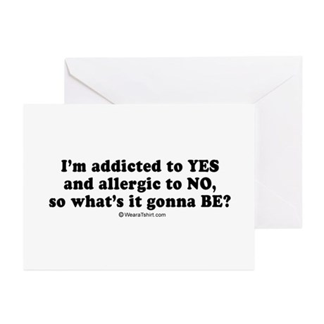 I'm addicted to yes ~ Greeting Cards (Package of