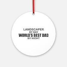 World's Best Dad - Landscaper Ornament (Round)