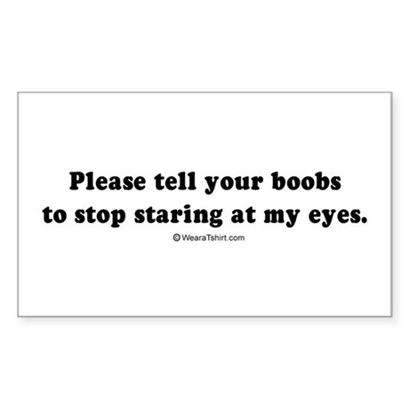 Tell your boobs to stop staring - Sticker (Rectan