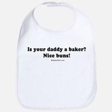 Is you daddy a baker? Nice buns. -  Bib