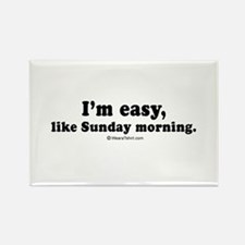 I'm easy, like Sunday morning - Rectangle Magnet