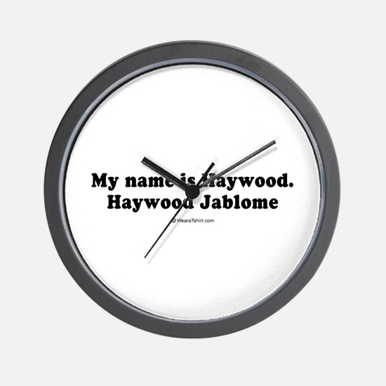 My name is Haywood Jablome -  Wall Clock