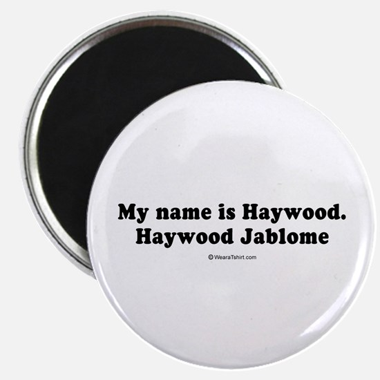 """My name is Haywood Jablome - 2.25"""" Magnet (10 pac"""