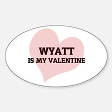 Wyatt Is My Valentine Oval Decal