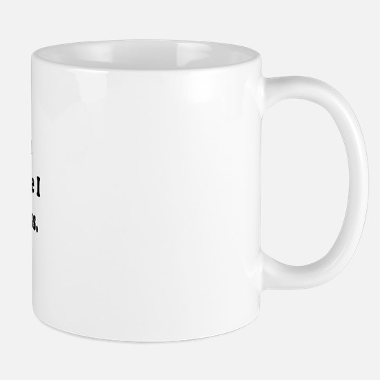 Is there a keg in your pants? -  Mug