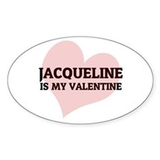 Jacqueline Is My Valentine Oval Decal