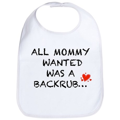 All Mommy Wanted... Bib
