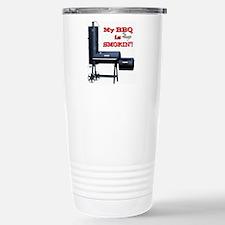 My BBQ is Smokin'! Travel Mug