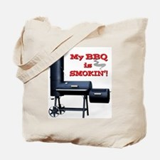 My BBQ is Smokin'! Tote Bag