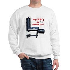 My BBQ is Smokin'! Sweatshirt