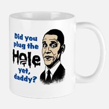 Plug the hole yet, daddy? Mug