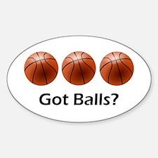 Basketball Got Balls Sticker (Oval)