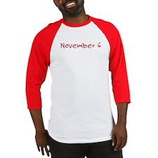 """November 6"" printed on a Baseball Jersey"