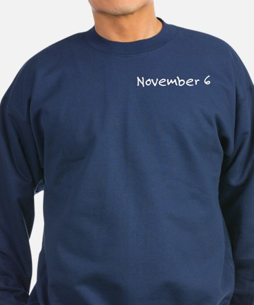 """November 6"" printed on a Sweatshirt (dark)"