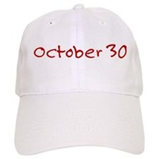 """October 30"" printed on a Baseball Cap"