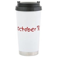 """October 30"" printed on a Travel Mug"
